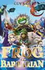 Frog the Barbarian by Guy Bass (Paperback, 2014)