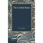 The United States: An Historical Sketch by E. A. Benians (Paperback, 2013)