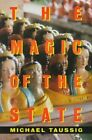 The Magic of the State by Michael T. Taussig (Paperback, 1997)