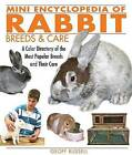 Mini Encyclopedia of Rabbit Breeds & Care  : A Color Directory of the Most Popular Breeds and Their Care by Geoff Russell (Paperback / softback, 2009)