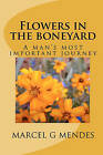 Flowers in the Boneyard by Marcel G Mendes (Paperback / softback, 2007)