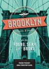 Off Track Planet's Brooklyn Travel Guide for the Young, Sexy, and Broke by Off Track Planet (Hardback, 2015)