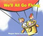 We'll All Go Flying by Maggee Spicer, Richard Thompson (Hardback, 2002)