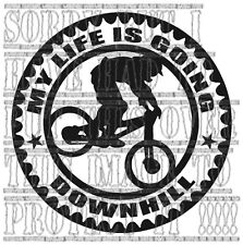 Mountain Bike Sticker My Life Is Going Downhill Helmet Car Van Graphic decal MTB