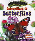 Caterpillars to Butterflies by Bobbie Kalman (Paperback, 2009)
