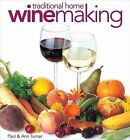Traditional Home Winemaking by Ann Turner, Paul Turner (Paperback, 2001)