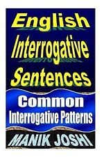 English Interrogative Sentences : Common Interrogative Patterns by Manik...