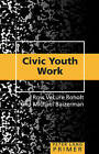 Civic Youth Work Primer by Michael Baizerman, Ross Velure Roholt (Paperback, 2013)
