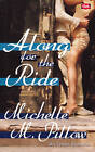 Along for the Ride by Michelle M. Pillow (Paperback, 2007)