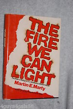 The Fire We Can Light : The Role of Religion in a Suddenly Different World by...