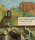 Evan MacDonald: A Painter's Life by Flora MacDonald Spencer (Paperback, 2008)