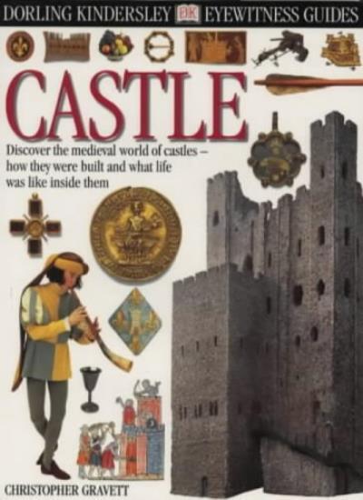 Castle (Eyewitness Guides) By Christopher Gravett