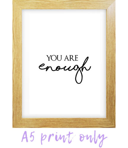#132 Typography Print A4 Quote Gift You are Enough Motivational Wall art Decor
