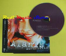 CD Singolo ALANIS MORISSETTE Everything MAVERICK 2004 PROMO no lp mc dvd (S15)