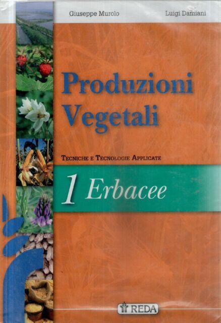 Produzioni vegetali 1: Erbacee  Molto Buono
