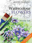 Ready to Paint: Watercolour Flowers by Wendy Tait (Paperback, 2008)