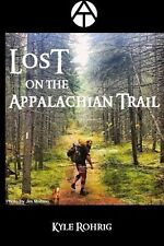 Lost on the Appalachian Trail by Kyle Rohrig (2015, Paperback)