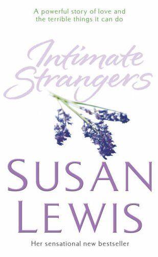 Intimate Strangers By Susan Lewis. 9780099453291