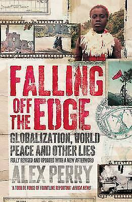 1 of 1 - Falling Off the Edge: Globalization, World Peace and Other Lies, Perry, Alex, Ne