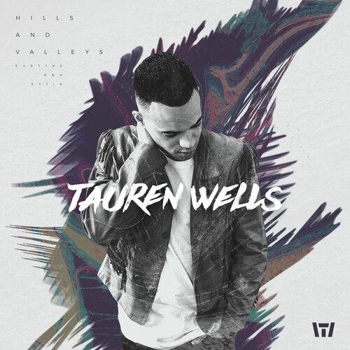 Tauren Wells - Hills And Valleys [New CD]