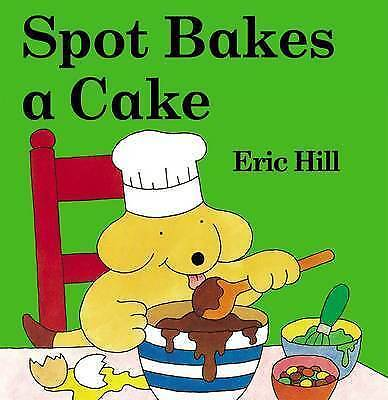 (Good)-Spot Bakes A Cake (Hardcover)-Eric Hill-0723252335