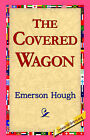 The Covered Wagon by Emerson Hough (Hardback, 2006)