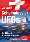 Geheimdossier UFOs von Luc Bürgin (2015, Gebundene Ausgabe)