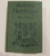 Robin's Heritage, by Amy LeFeuvre - c: 1937 Vintage Hardcover Book