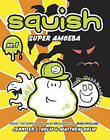 Squish: Super Amoeba by Jennifer L Holm (Hardback, 2011)