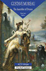 Gustave Moreau: The Assembler of Dreams by Pierre Louis Mathieu (Paperback, 2010)