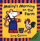 Maisy's Morning on the Farm by Lucy Cousins (Paperback / softback, 2001)