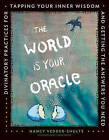 The World is Your Oracle: Divinatory Practices for Tapping Your Inner Wisdom and Getting the Answers You Need by Nancy Vedder-Shults (Paperback, 2017)