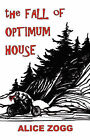 The Fall of Optimum House by Alice Zogg (Paperback / softback, 2007)