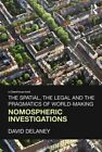 The Spatial, the Legal and the Pragmatics of World-Making: Nomospheric Investigations by David Delaney (Paperback, 2011)