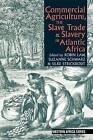 Commercial Agriculture, the Slave Trade & Slavery in Atlantic Africa by Robin Law, Silke Strickrodt, Suzanne Schwarz (Paperback, 2016)