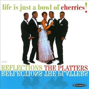 Reflections-Life-Is-Just-a-Bowl-of-Cherries-by-The-Platters-CD-May-2012