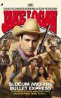 Slocum #422: Slocum and the Bullet Express by Jake Logan (Paperback / softback, 2014)