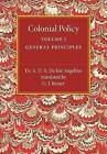 Colonial Policy: Volume 1, General Principles by A. D. A. De Kat Angelino (Paperback, 2015)