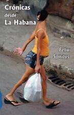 Cronicas Desde la Habana by Felix Spiritus (2013, Paperback)