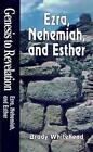 Ezra, Nehemiah and Esther by Brady Whitehead (Paperback, 1997)