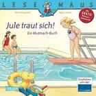 Jule traut sich! / Lesemaus Bd.134 von Anna Wagenhoff (2013, Taschenbuch)