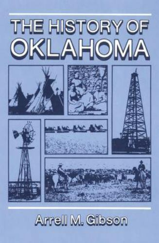 The History of Oklahoma by Gibson, Arrell M.