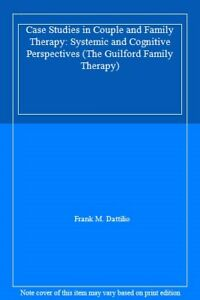 Case-Studies-in-Couple-and-Family-Therapy-Systemic-and-Cogniti-9781572302976