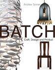 Batch; Craft, Design and Product: The Work of the Designer Maker by Andrew Tanner (Hardback, 2010)