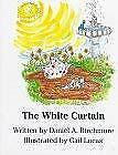 The White Curtain by Birchmore, Daniel A.