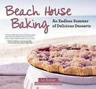 Beach House Baking: An Endless Summer of Delicious Desserts by Lei Shishak (Hardback, 2014)