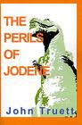 The Perils of Jodene by John A Truett (Paperback / softback, 2000)