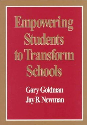 Empowering Students to Transform Schools by Goldman, Gary