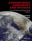 Atmospheric Chemistry and Physics: From Air Pollution to Climate Change, Third Edition by John H. Seinfeld, Spyros N. Pandis (Hardback, 2016)