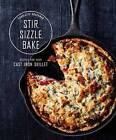 Stir, Sizzle, Bake: Recipes for Your Cast-Iron Skillet by Charlotte Druckman (Hardback, 2016)